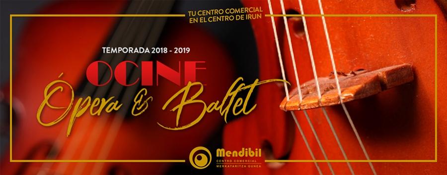 Temporada 2018-2019 de Ópera y Ballet en Ocine Mendibil